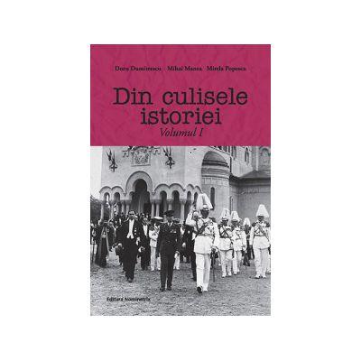 Din culisele istoriei, volumul 1