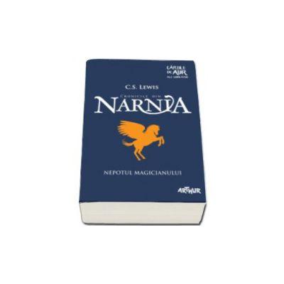 Cronicile din Narnia - Volumul I. Nepotul magicianului - Cartile de aur ale Copilariei