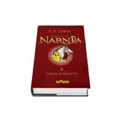 Cronicile din Narnia - Volumul 3. Calul si baiatul