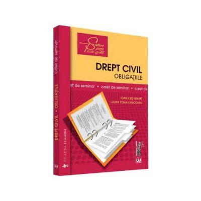 Drept Civil. Obligatiile. Caiet De Seminar - Ioan Ilies Neamt