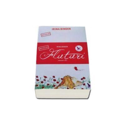Fluturi, volumele I si II. Editie revizuita- Irina Binder