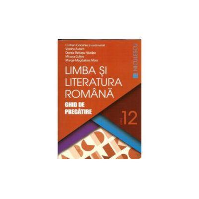 Limba si Literatura Romana- Ghid de Pregatire - Clasa 12