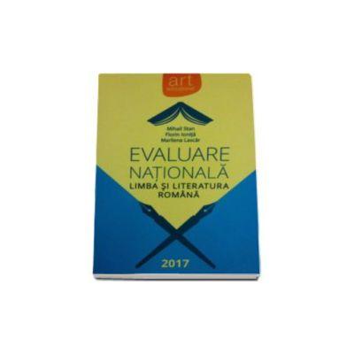 Evaluare Nationala. Limba si literatura romana 2017 ( Florin Ionita)