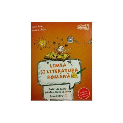 Limba și literatura română. Caiet de lucru Clasa a IV-a Semestrul I (+ portofoliul de evaluare al elevului)