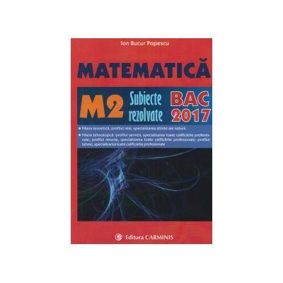 Bacalaureat 2017 Matematica M2. Subiecte rezolvate.