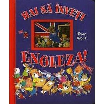Hai sa inveti engleza! Tony Wolf