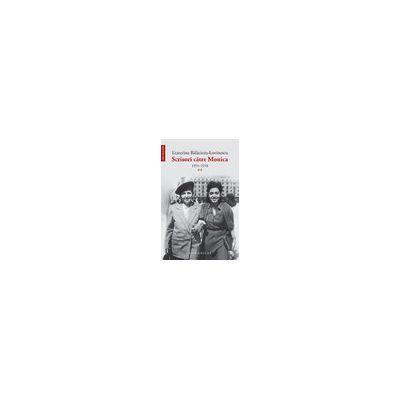 Scrisori către Monica (vol. II) 1951–1958 - Ecaterina Bălăcioiu-Lovinescu