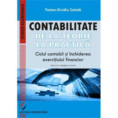 Set CONTABILITATE. DE LA TEORIE LA PRACTICA. Ciclul contabil si inchiderea exercitiului financiar, Metoda si Modelare ( 2 Volume)