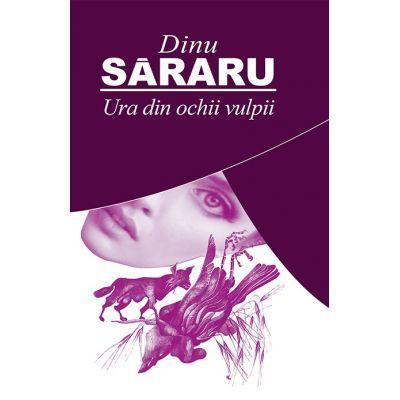 Ura din ochii vulpii - Dinu Sararu