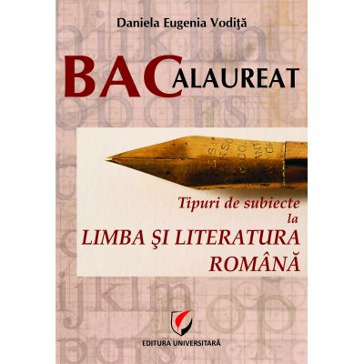 BACALAUREAT 2017. Tipuri de subiecte la limba si literatura romana