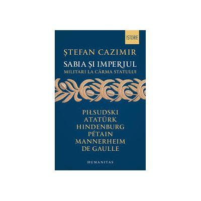 Sabia și imperiul Militari la cârma statului