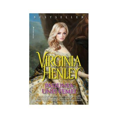 Pasiunea unei femei - Virginia Henley