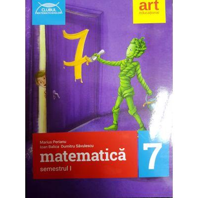 Matematică pentru clasa a VII-a. Semestrul I. Clubul Matematicienilor 2017- 2018