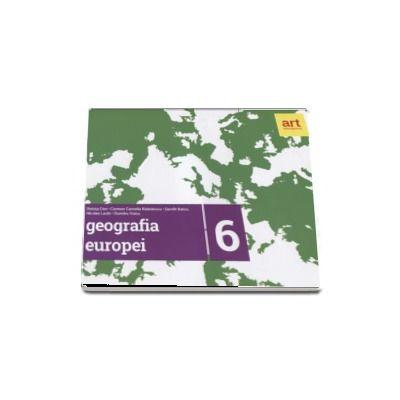 Geografia Europei - Caiet pentru clasa a VI-a - Steluta Dan: Editia 2017
