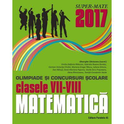 MATEMATICĂ. OLIMPIADE ȘI CONCURSURI ȘCOLARE 2017. CLASELE VII-VIII