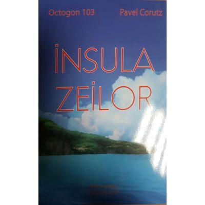 INSULA ZEILOR - OCTOGON, NR. 103 - PAVEL CORUT