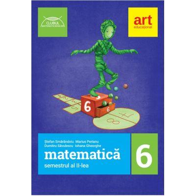 Matematică pentru clasa a VI-a. Semestrul II. Clubul Matematicienilor 2017-2018