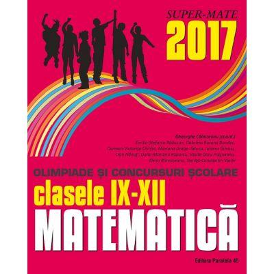 MATEMATICĂ. OLIMPIADE ȘI CONCURSURI ȘCOLARE 2017. CLASELE IX-XII