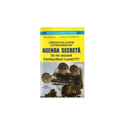 Agenda Secreta - Ce ne ascund Conducatorii Lumii!?!? OZN, UFO, NLO, OVNI EXTRATERESTRII - Emil Strainu (New Illuminati Files) Nr. 9