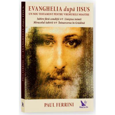 Evanghelia după Iisus - Paul Ferrini