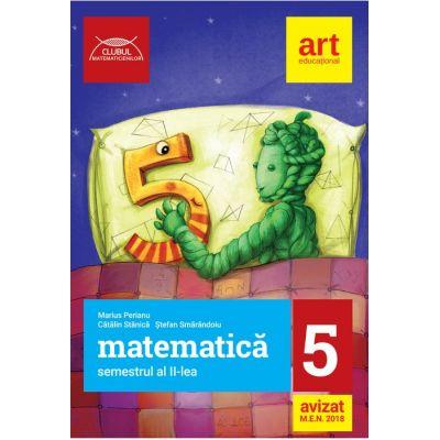 MATEMATICĂ pentru clasa a V-a. Semestrul al II-lea. Clubul Matematicienilor- 2018