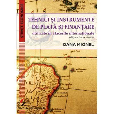 Tehnici si instrumente de plata si finantare utilizate in afacerile internationale, editia a II- a, revizuita si adaugita
