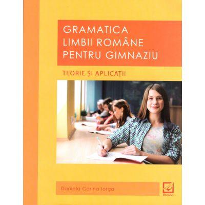 Gramatica limbii romane pentru gimnaziu - Teorie si aplicatii (Daniela Corina Iorga)
