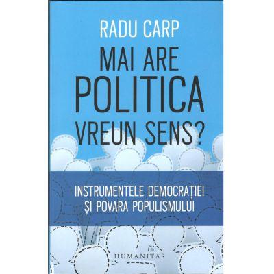Mai are politica vreun sens? Instrumentele democrației și povara populismului