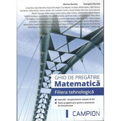 Bacalaureat 2018. Ghid de Pregatire MATEMATICA. Filiera Tehnologica (Marius Burtea, Georgeta Burtea)