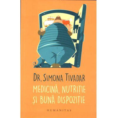 Medicină, nutriție si bună dispoziție. Simona Tivadar