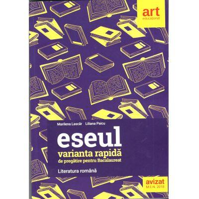 ESEUL. VARIANTA RAPIDĂ de pregătire pentru bacalaureat. LITERATURA ROMÂNĂ - 2018