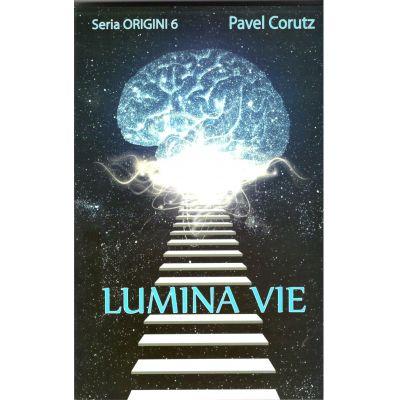 Lumina vie, Seria Origini, nr. 6 - PAVEL CORUT