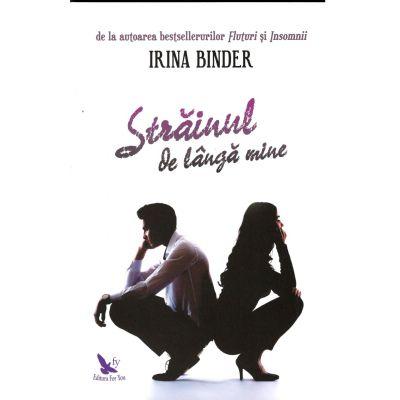 Strainul de langa mine - Irina Binder