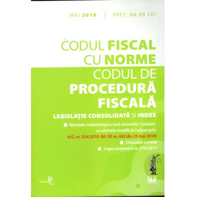 Codul fiscal cu Norme si Codul de procedura fiscala. Editie tiparita pe hartie alba Legislatie consolidata si INDEX – Mai 2018