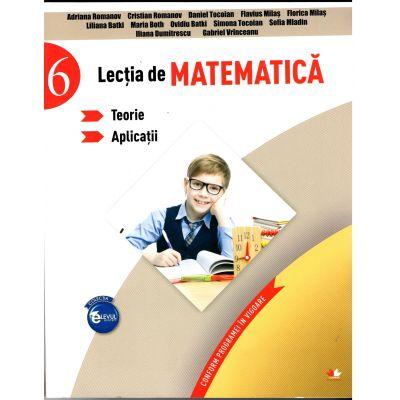 Lecția de matematică. Teorii. Aplicații. Clasa a VI-a. Aprobat de MEN prin ordinul 3022/08. 01. 2018 (Adriana Romanov)