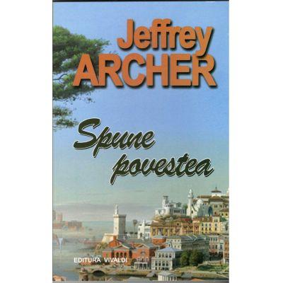 Spune povestea - JEFFREY ARCHER