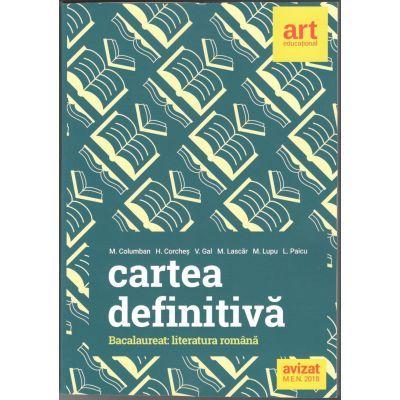Bacalaureat 2018-2019. Literatura Romana (Cartea definitiva a pregatirii examenului de bacalaureat)