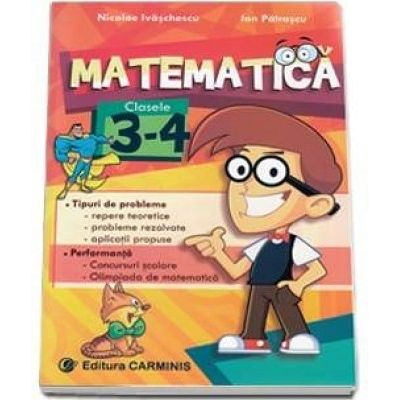 Exercitii si probleme Pentru clasa, cercuri si concursuri de matematica Clasele III-IV
