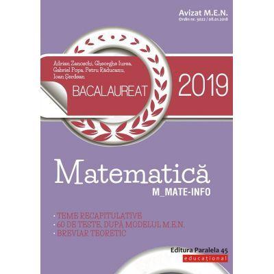 BACALAUREAT 2019 MATEMATICĂ M_MATE-INFO - 60 DE TESTE, DUPĂ MODELUL M. E. N. BREVIAR TEORETIC