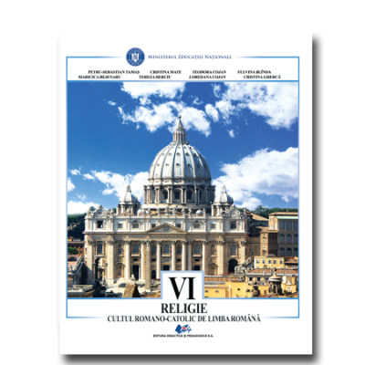 Religie, Cultul Romano Catolic, manual pentru clasa a VI-a ( Petru Sebastian Tamas, Cristina Mate)