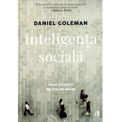 Inteligenta sociala. Noua stiinta a relatiilor umane ( Daniel Goleman)