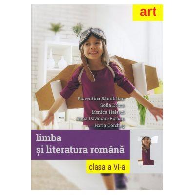 LIMBA ȘI LITERATURA ROMÂNA, manual pentru clasa a VI-a ( Florentina Sâmihăian, Sofia Dobra)