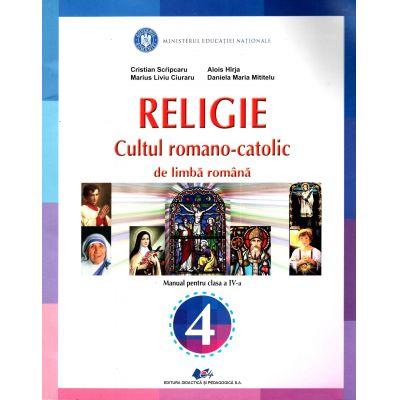 Religie, Cultul romano-catolic de limba romana, manual pentru clasa a IV-a ( Cristian Scripcaru)