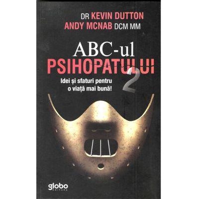ABC-UL PSIHOPATULUI 2. Idei si sfaturi pentru o viata mai buna