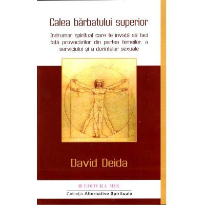Calea Barbatului Superior - David Deida