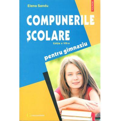 Compunerile școlare (ediţia a VIII-a, revăzută și adăugită) 2018 Elena Sandu