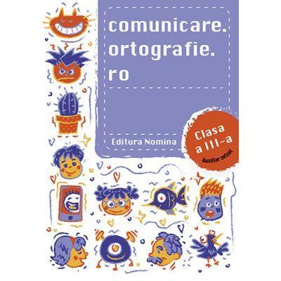 Comunicare. ortografie. ro clasa a III-a 2018-2019
