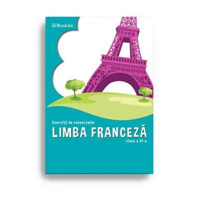 Limba franceză. Exerciții de conversație – clasa a VI-a
