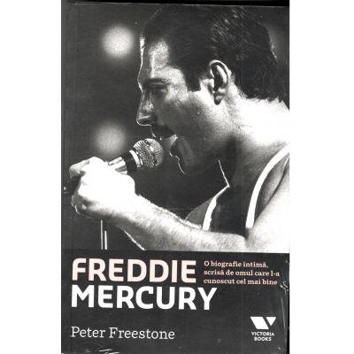 Freddie Mercury. O biografie intima, scrisa de omul care l-a cunoscut cel mai bine