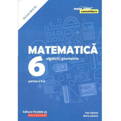 Matematica 2019 Consolidare - Aritmetica, Algebra, Geometrie - Clasa A VI-A - Semestrul II - Avizat M. E. N.